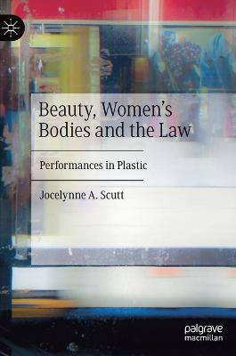 Beauty, Women's Bodies and the Law: Performances in Plastic
