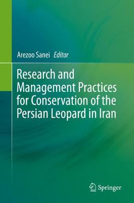 Research and Management Practices for Conservation of the Persian Leopard in Iran