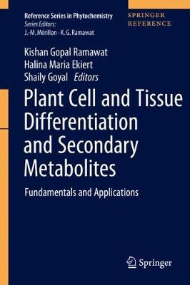 Plant Cell and Tissue Differentiation and Secondary Metabolites: Fundamentals and Applications