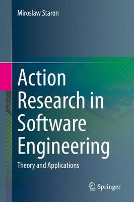 Action Research in Software Engineering: Theory and Applications