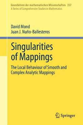 Singularities of Mappings: The Local Behaviour of Smooth and Complex Analytic Mappings