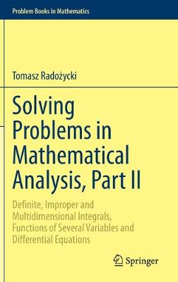Solving Problems in Mathematical Analysis, Part II: Definite, Improper and Multidimensional Integrals, Functions of Several Variables and Differential Equations