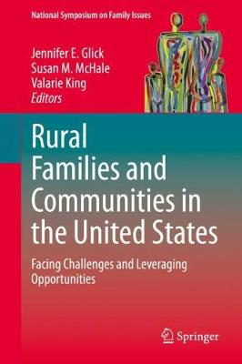 Rural Families and Communities in the United States: Facing Challenges and Leveraging Opportunities