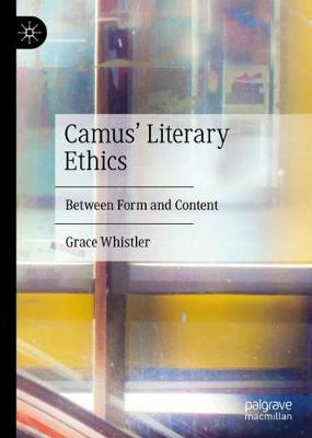 Camus' Literary Ethics: Between Form and Content