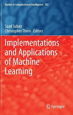 Implementations and Applications of Machine Learning
