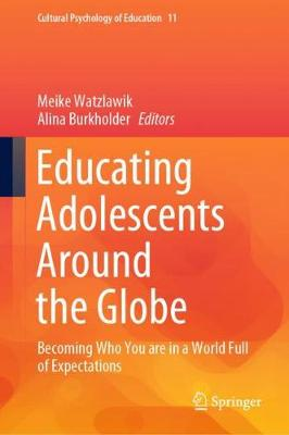Educating Adolescents Around the Globe: Becoming Who You Are in a World Full of Expectations