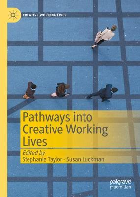 Pathways into Creative Working Lives