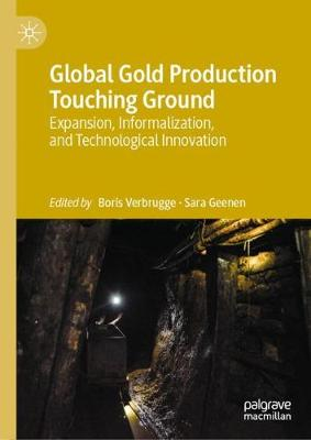 Global Gold Production Touching Ground: Expansion, Informalization, and Technological Innovation