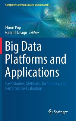 Big Data Platforms and Applications: Case Studies, Methods, Techniques, and Performance Evaluation