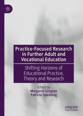 Practice-Focused Research in Further Adult and Vocational Education: Shifting Horizons of Educational Practice, Theory and Research