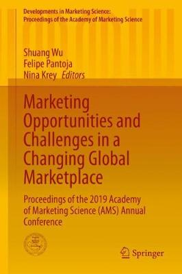 Marketing Opportunities and Challenges in a Changing Global Marketplace: Proceedings of the 2019 Academy of Marketing Science (AMS) Annual Conference