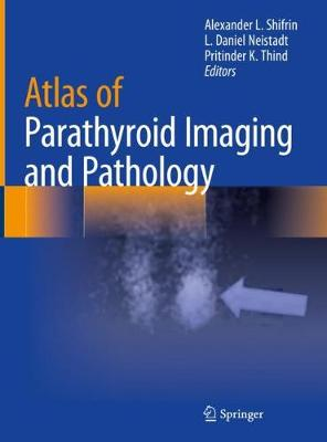 Atlas of Parathyroid Imaging and Pathology