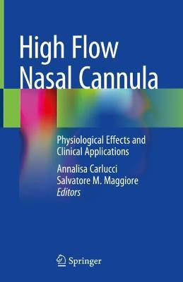 High Flow Nasal Cannula: Physiological Effects and Clinical Applications