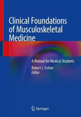 Clinical Foundations of Musculoskeletal Medicine: A Manual for Medical Students