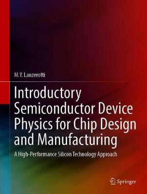 Introductory Semiconductor Device Physics for Chip Design and Manufacturing: A High-Performance Silicon Technology Approach