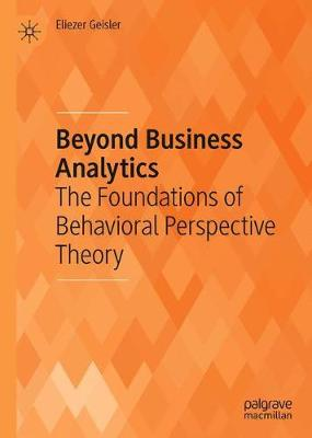 Beyond Business Analytics: The Foundations of Behavioral Perspective Theory