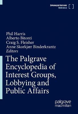 The Palgrave Encyclopedia of Interest Groups, Lobbying and Public Affairs