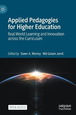 Applied Pedagogies for Higher Education: Real World Learning and Innovation across the Curriculum