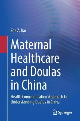 Maternal Healthcare and Doulas in China: A Feminist Health Communication Approach to Understanding Doulas in China