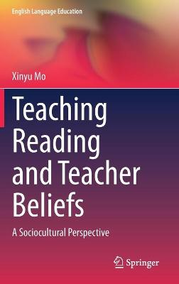 Teaching Reading and Teacher Beliefs: A Sociocultural Perspective