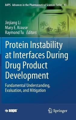 Protein Instability at Interfaces During Drug Product Development: Fundamental Understanding, Evaluation, and Mitigation
