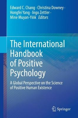 The International Handbook of Positive Psychology: A Global Perspective on the Science of Positive Human Existence