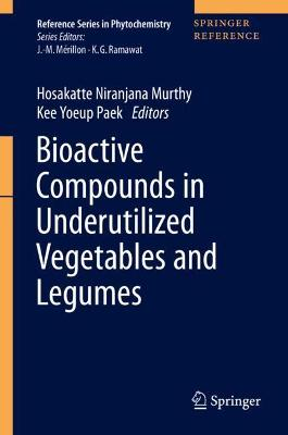 Bioactive Compounds in Underutilized Vegetables and Legumes