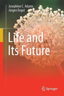Life and its Future