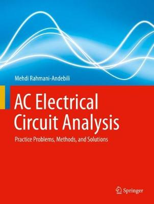 AC Electrical Circuit Analysis: Practice Problems, Methods, and Solutions