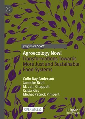 Agroecology Now!: Transformations Towards More Just and Sustainable Food Systems