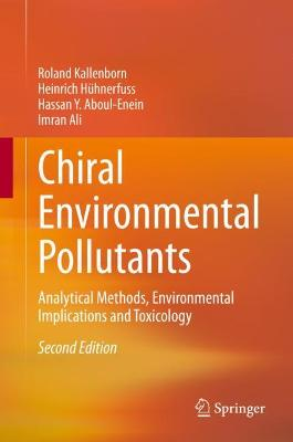 Chiral Environmental Pollutants: Analytical Methods, Environmental Implications and Toxicology