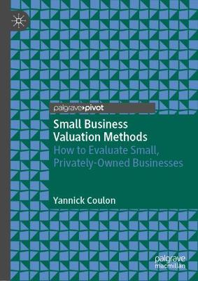 Small Business Valuation Methods: How to Evaluate Small, Privately-owned Businesses