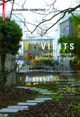 Visits - Alexandre Chemetoff: Town and Territory - Architecture in Dialogue