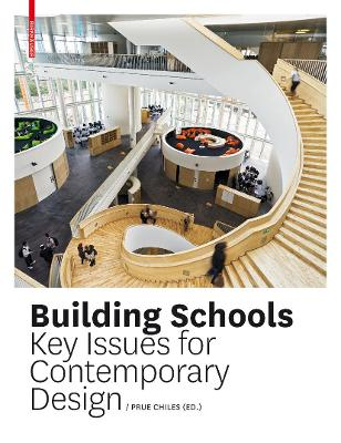 Building Schools: Key Issues for Contemporary Design