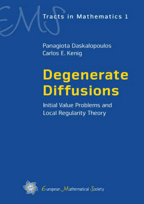 Degenerate Diffusions: Initial Value Problems and Local Regularity Theory
