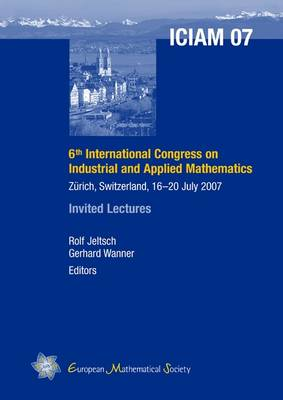 6th International Congress on Industrial and Applied Mathematics, Zurich, Switzerland, 16-20 July 2007: Invited Lectures