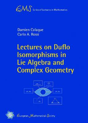 Lectures on Duflo Isomorphisms in Lie Algebra and Complex Geometry