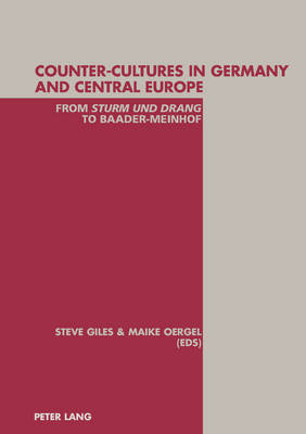 Counter-cultures in Germany and Central Europe: from Sturm Und Drang to Baader-Meinhof