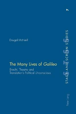 The Many Lives of Galileo: Brecht, Theatre and Translation's Political Unconscious