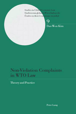 Non-Violation Complaints in WTO Law: Theory and Practice