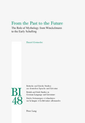 From the Past to the Future: The Role of Mythology from Winckelmann to the Early Schelling