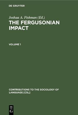 The Fergusonian Impact: In Honor of Charles A. Ferguson on the Occasion of his 65th Birthday. Volume 1: From Phonology to Society. Volume 2: Sociolinguistics and the Sociology of Language