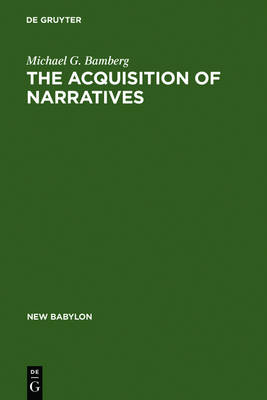 The Acquisition of Narratives: Learning to Use Language