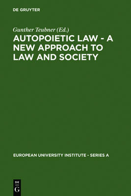 Autopoietic Law - A New Approach to Law and Society