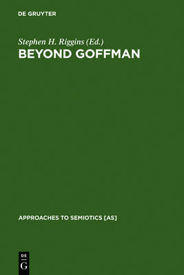 Beyond Goffman: Studies on Communication, Institution, and Social Interaction