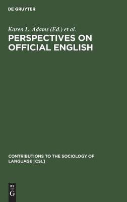 Perspectives on Official English: The Campaign for English as the Official Language of the USA