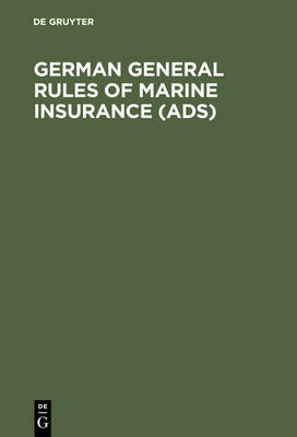 German General Rules of Marine Insurance (ADS): And DTV Hull Clauses 1978 (as amended in April 1984), DTV-Disbursement etc. Clauses 1978, Special Conditions for Cargo (ADS Cargo 1973 - Edition 1984), Special Conditions for open Policies, DTV Strike Riots