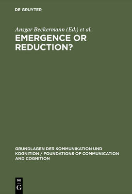 Emergence or Reduction?: Essays on the Prospects of Nonreductive Physicalism