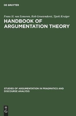 Handbook of Argumentation Theory: A Critical Survey of Classical Backgrounds and Modern Studies