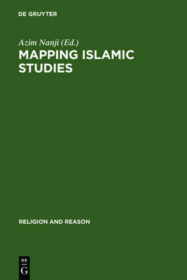 Mapping Islamic Studies: Genealogy, Continuity and Change